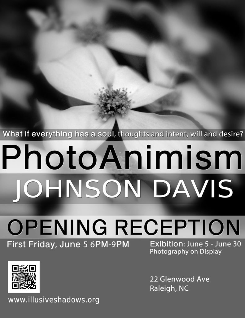 PhotoAnimism Photography Exhibition, Opening Reception June  5, 6pm-9pm, 22 Glenwood Ave, Raleigh, NC